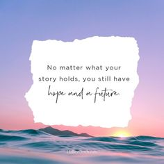 You still have a hope and a future! Inspirational Articles, Writing Courses, Laugh A Lot, Coach Me, Greater Good, Speak The Truth, No Matter What, Listening To You, Still Have