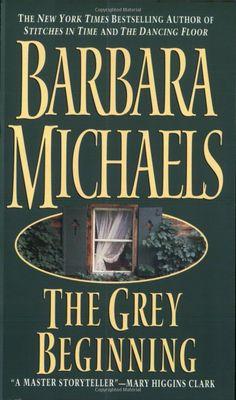 Barbara Michaels -- The Grey Beginning