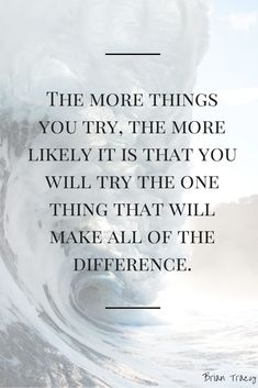 You make your own luck by trying more things and doing more. Brain Tracy Quotes - Brian Tracy Quotes - Brian Tracy