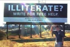 Illiterate?  Write for free help????