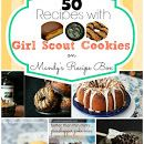 50 Recipes with Girl Scout Cookies