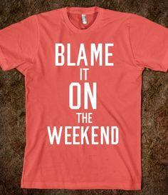 Blame It On the Weekend (Dark)