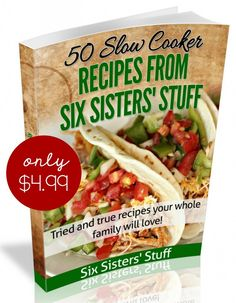 50 Slow Cooker Recipes eCookbook from SixSistersStuff.com.  Only $4.99 for our favorite slow cooker recipes!