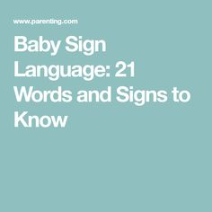 Baby Sign Language: 21 Words and Signs to Know