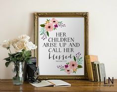 Instant 'Her children arise up and call her blessed' Mother printable Scripture Proverbs 31:28 Printable Wall Art Mothers Day Gift