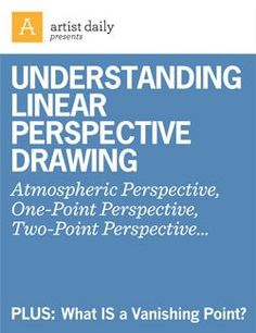 Understanding Linear Perspective Drawing: One-Point Perspective, Two-Point Perspective...Plus What Is a Vanishing Point - Media - Artist Daily