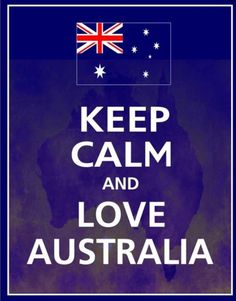 With sustainable practices we can keep calm and love Australia! West Australia, Australia Day, Australia Living, Australia Travel, Melbourne Australia, Tasmania, Citations Photo, Keep Calm And Love, My Love