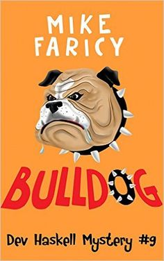 Bulldog (Dev Haskell - Private Investigator Book 9) - Kindle edition by Mike Faricy. Mystery, Thriller & Suspense Kindle eBooks @ Amazon.com.