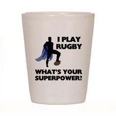Rugby Superhero Shot Glass by SportsNuts - CafePress Volleyball Gear, Soccer Gear, Hockey, Rugby Girls, Rugby Men, Rugby Quotes, Welsh Rugby, Rugby World Cup, Just A Game