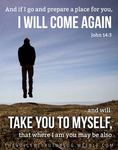 """John """"And if I go and prepare a place for you, I will come again and will take you to Myself, that where I am you may be also. Prayer Verses, God Prayer, Bible Verses Quotes, Bible Scriptures, Faith Quotes, Witty Quotes, Inspirational Quotes, Gods Princess, Grace Quotes"""