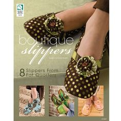 Boutique Slippers - they are made from fat quarters.