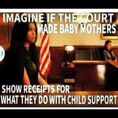 Yessss! Just an FYI, child support is definitely not for your car payment, nails, hair.....
