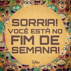 """@instabynina's photo: """"Sorria! #frases #fimdesemana #fds #bynina #instabynina"""""""