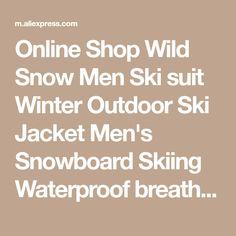 Online Shop Wild Snow Men Ski suit Winter Outdoor Ski Jacket Men's Snowboard Skiing Waterproof breathable Thermal Warm Jackets pants | Aliexpress Mobile