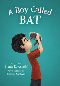 A Boy Called Bat Author: Elana K. Arnold Illustrator: Charles Santoso Published March 2017 by Walden Pond Press Summary: For Bixby Alexander Tam (nicknamed Bat), life tends to be full of surprises—some of them good, some [. 3rd Grade Books, Grade 3, Fourth Grade, Second Grade, Good Books, Books To Read, Reading Books, Ya Books, Kids Reading