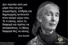 Wisdom Quotes, Book Quotes, Meaningful Quotes, Inspirational Quotes, Jane Goodall, Greek Quotes, Beautiful Mind, Einstein, Philosophy