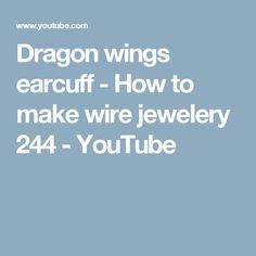 Dragon wings earcuff - How to make wire jewelery 244 - YouTube