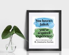St. Josemaria Escriva Quote Print You haven't failed | Etsy Experience Quotes, Saints, Saint Quotes, Perfection Quotes, Color Calibration, Thank You So Much, Keep In Mind, Quote Prints, Printing Process