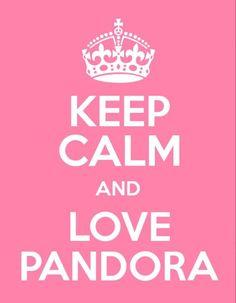 "#PANDORAloves this poster: ""Keep Calm and Love Pandora."" We agree!"