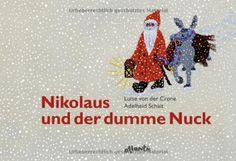 Nikolaus und der dumme Nuck von Luise von der Crone http://www.amazon.de/dp/3715205571/ref=cm_sw_r_pi_dp_WOAHvb12HMMMK