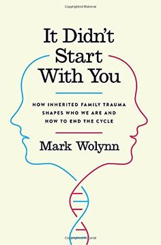 It Didn't Start with You: How Inherited Family Trauma Shapes Who We Are and How to End the Cycle Interesting concept!