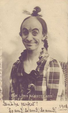 """""""'It's Behind You!' A Look into the history of pantomime (Source: The University of York) [pictured Dan Leno, who really made the Dame what she is today]"""