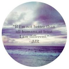 At least I am different.