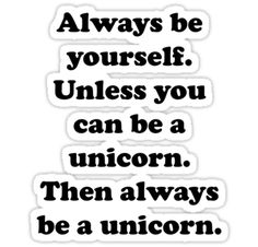 Always Be Yourself Unicorn by BrightDesign