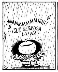 Mafalda for ever Mafalda Quotes, I Love Rain, Under The Rain, Cute Images, Spanish Quotes, Positive Thoughts, Quote Of The Day, Decir No, Rainy Days