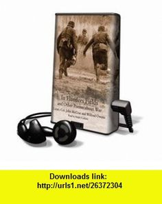 In Flanders Fields  Other Poems About War - on Playaway (9781606403242) John McCrae, Wilfred Owen, Ralph Cosham , ISBN-10: 1606403249  , ISBN-13: 978-1606403242 ,  , tutorials , pdf , ebook , torrent , downloads , rapidshare , filesonic , hotfile , megaupload , fileserve