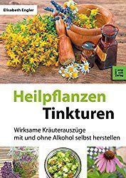Tinkturen aus Heilpflanzen selber machen Homemade tinctures are ideally suited to use the active ing Alternative Health, Alternative Medicine, Diy Nature, Nature Plants, Healthy Herbs, Healthy Lifestyle Motivation, Naturopathy, Alcohol, Medicinal Plants