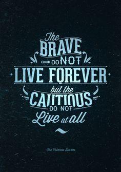 The brave.