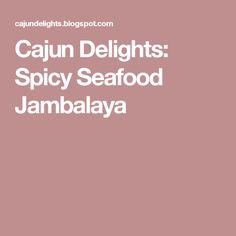 Cajun Delights: Spicy Seafood Jambalaya