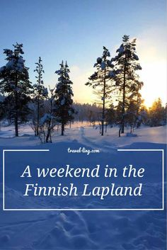If chasing the northern lights, riding a husky sled and going bare naked in the sauna is your thing, then you must visit the Lapland in Finland!