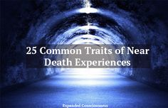 25 Common Traits of Near Death Experiences – Expanded Consciousness