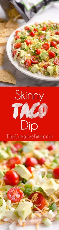 Skinny Taco Dip is a light and zesty appetizer that is a serious crowd-pleaser! This easy 10 minute snack is lightened up with Greek yogurt, salsa and light cream cheese and topped with healthy avocado, tomatoes and green onions! Serve with your favorite chips for a treat everyone will love. #Appetizer #Snack #Light #Easy