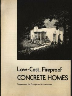 Low Cost Fireproof Homes Suggestions For Design And Construction Portland Cement Association Free Download Borrow And Streaming Internet Archive Vintage House Plans Portland Cement Small Home Libraries