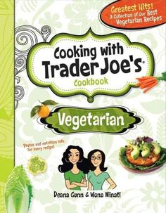 Presenting a collection of vegetarian recipes so good, they'll unleash your inner animal! Vegetarian cooking has never been more satisfying or easy, thanks to ingredients from our favorite grocer, Tra