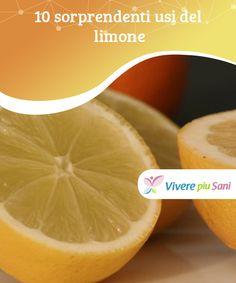 10 sorprendenti usi del #limone   Il limone e la sua scorza ha molteplici usi e #applicazioni, sia #interni sia #esterni, di grande aiuto per la #salute fisica e mentale