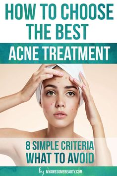 How to choose the right acne solution for your skin with 8 simple criteria to check