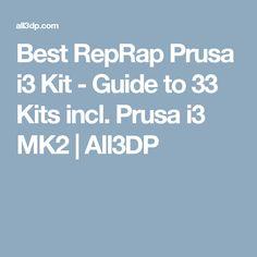 Best RepRap Prusa i3 Kit - Guide to 33 Kits incl. Prusa i3 MK2 | All3DP