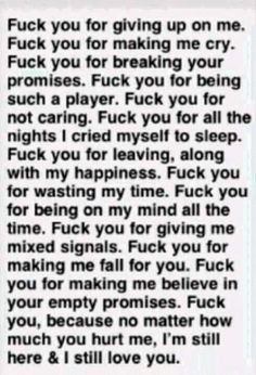 I was agreeing with this right up until the last part. No I am not still here and no I don't love you anymore.