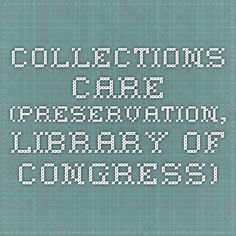 Collections Care (Preservation, Library of Congress)