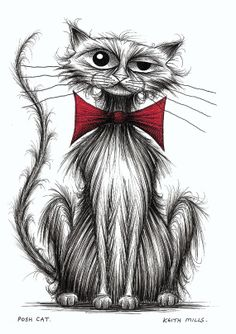This is a new Keith Mills original ink drawing. Here's Posh cat who's wearing his smart and trendy bow tie. He thinks he's just that little bit more important than the other cats!