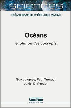 Océans - Guy Jacques, Paul Tréguer et Herlé Mercier Guys, Carbon Cycle, Earth Science, Baltic Sea, Climate Change, Sustainable Development, September, Sons, Boys