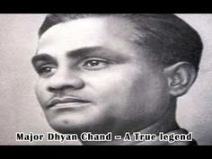 Major Dhyan Chand   A True Legend