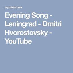 Evening Song - Leningrad - Dmitri Hvorostovsky - YouTube