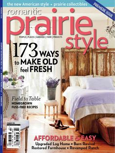 Romantic Prairie Magazine....premier issue....Fabulous magazine for anyone who loves real life and real style.