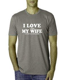 I love my wife t shirt I love it when my wife lets me play video games. t-shirt funny gamer tshirt gift for men husband dad Christmas gift