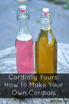 """Make your own cordials. I've always wanted to try raspberry cordial after reading Anne of Green Gables. """"Diana poured herself out a tumblerful, looked at its bright-red hue admiringly, and then sipped it daintily. 'That's awfully nice raspberry cordial, Anne,' she said. 'I didn't know raspberry cordial was so nice.'"""""""